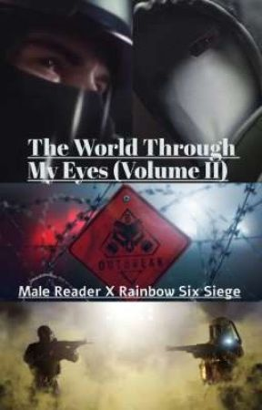 The World Through My Eyes (White Mask Reader X Rainbow Six Siege) Volume II by Maybe_an_author