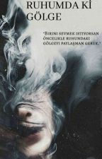 RUHUMDA Kİ GÖLGE by Suudem_