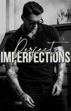 P E R F E C T Imperfections by AiramKing