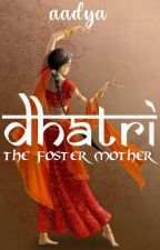 DHATRI - The Foster Mother by Aadya_the_wordsmith