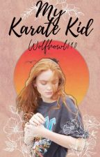 My Karate Kid (Daniel LaRusso x oc) by Wolfhowl190
