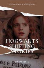 Hogwarts shifting stories by 1-800-Albino-ferret
