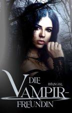 Die Vampirfreundin by ibimsgirl