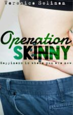 Operation Skinny ✔️ by veronicasoli