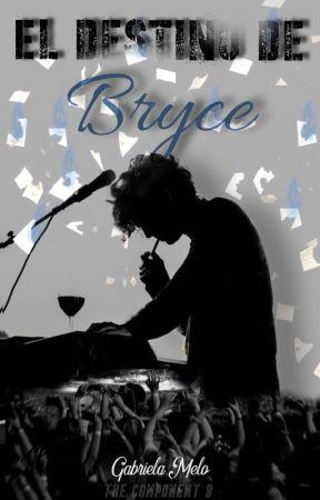 El destino de Bryce (The Componet B libro#1) by gabiiamc