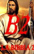 LA BIBBIA 2 di Valerio99999