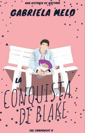 La conquista de Blake (The Componet B libro#2) by gabiiamc