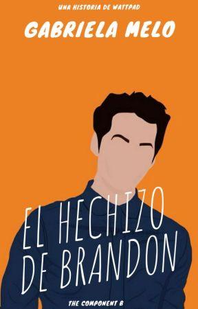 El Hechizo de Brandon (The Componet B libro#3) by gabiiamc