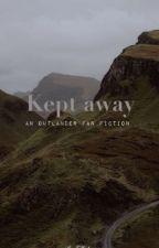 Kept Away ~ An Outlander Fanfic ~ by E-waterman