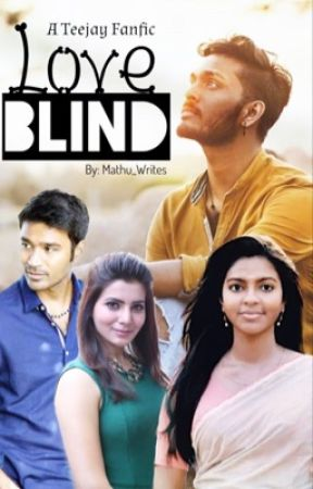Love blind (COMPLETED) by mathu_writes