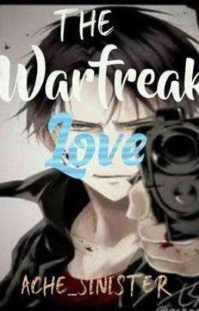 The Warfreak Love by ache_sinister