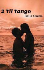 2 Til Tango *PÅ PAUSE* by bellaoseda