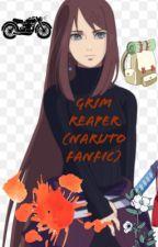 Grim Reaper (A Naruto Fanfic)  by Kiwivolcano