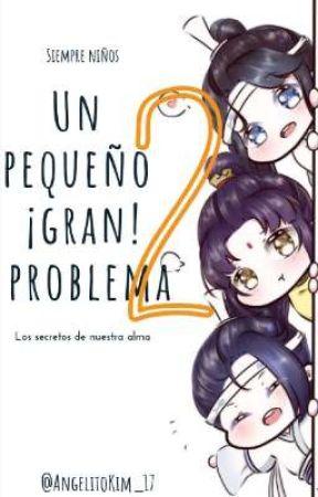 Un pequeño ¡Gran! problema 2 by AngelitoKim_17