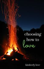 Choosing how to love. by fantasywriter2