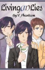 Living Two Lies  by V_Phantasm