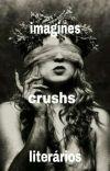 imagines crushs literários ( Pedidos Fechados ) cover