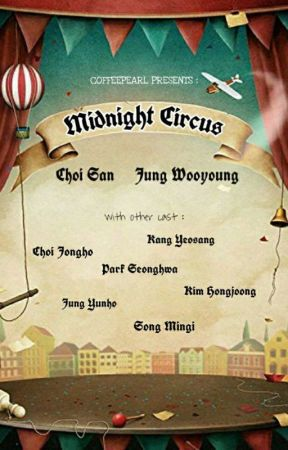 Midnight Circus | SanWoo by coffeepearl