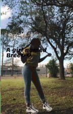 A girl named Bree 💚😌  A Bad kid story by Hernamerenn