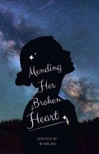 Mending her broken heart  by may_i_143_you