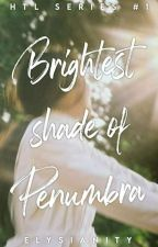 Brightest shade of Penumbra by Elysianity