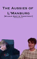 The Aussies of L'Manburg | Wilbur Soot & TommyInnit by wearebigsimpslol