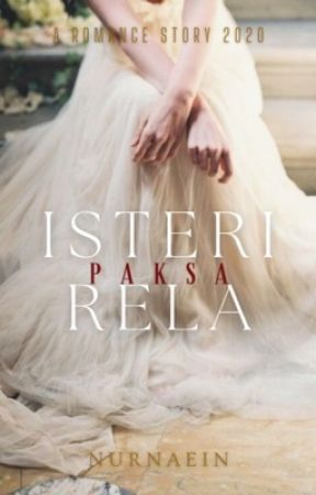 ISTERI PAKSA RELA by nurnaein