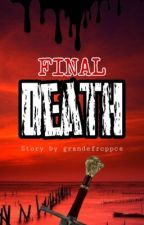 The Final Death by grandefrcppcs