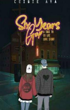 Six Years Gap [ON HOLD] by CeiGieAyA