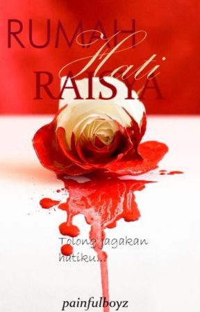 Rumah Hati Raisya [EDITING] by painfulboyz