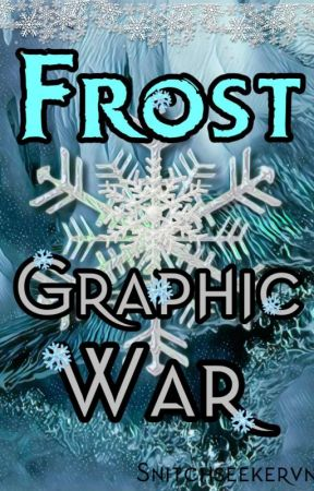 Frost Graphic War by snitchseekervn
