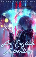 An English Adventure | AU  by ArtemisAthenaHolmes
