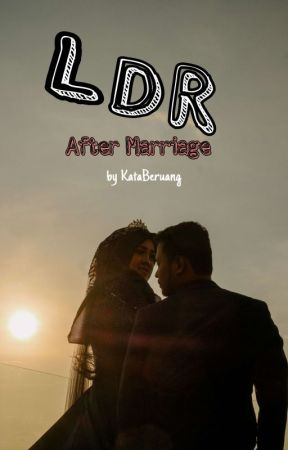 LDR AFTER MARRIAGE by KataBeruang__