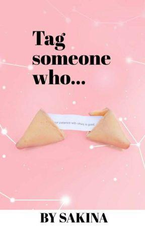 Tag someone who..... by xoxsakinaxox
