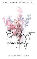 More than blood family by AngelbabeLove