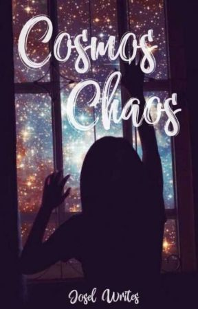 Cosmos;Chaos by joselwrites