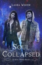 Soul Collapsed by authorlaurawinter