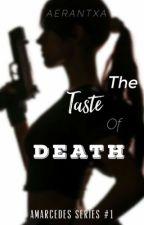 The taste of death (Amarcedes Series #1) by 4Aerantxa