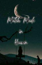 Match Made in Heaven (UL: Series 1) ni lalunawritess