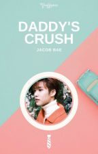 Daddy's Crush ⚘ Jacob Bae ✓ by fluffyric