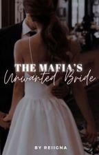 The Mafia's Unwanted Bride by reiigna