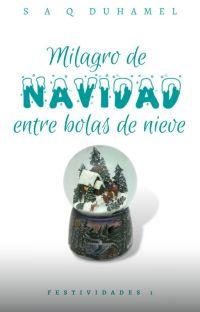 Milagro de navidad entre bolas de nieve. cover