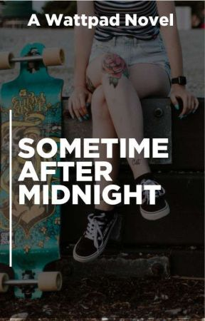 Sometime After Midnight by AllTheCuteOnesAreGay