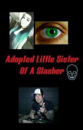 Adopted Little Sister Of A Slasher  by creepers_girl