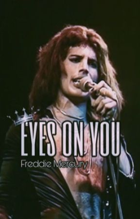 •Eyes on you• Freddie Mercury  by __FreddieMercury__
