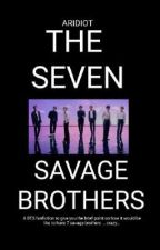 THE SEVEN SAVAGE BROTHERS - A BTS fanfiction by aridiot
