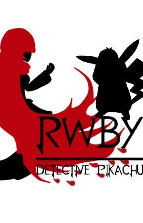 RWBY: Detective Pikachu by NotGonnaSayMahNaym