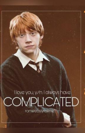 Complicated (Ron Weasley x Reader) by ronweaslyrailme