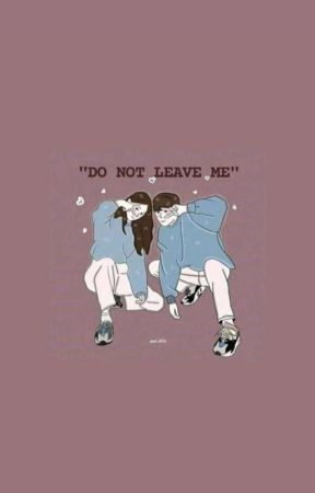 """""""DO NOT LEAVE ME""""  by elisahutapea123"""