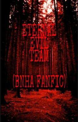 Đọc truyện Eternal Evil Team (BNHA Fanfic)